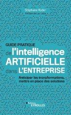 Le Guide pratique de l'intelligence artificielle dans l'entreprise, par Stéphane Roder
