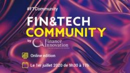 FIN&TECH Community Online Edition : RDV le 1er juillet 2020 !