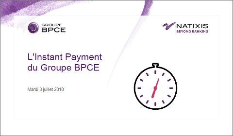 Avec Natixis Payments, le Groupe BPCE devient le premier groupe bancaire en France à proposer l'Instant Payment à ses clients