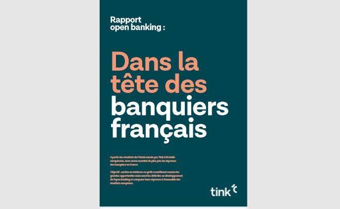 « Dans la tête des banquiers français » :  une étude sur l'open banking publiée par Tink
