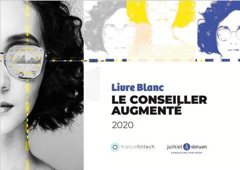 France FinTech & Julhiet Sterwen : publication d'un Livre Blanc dédié au Conseiller Augmenté