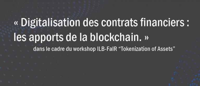 Digitalisation des contrats financiers : les apports de la Blockchain