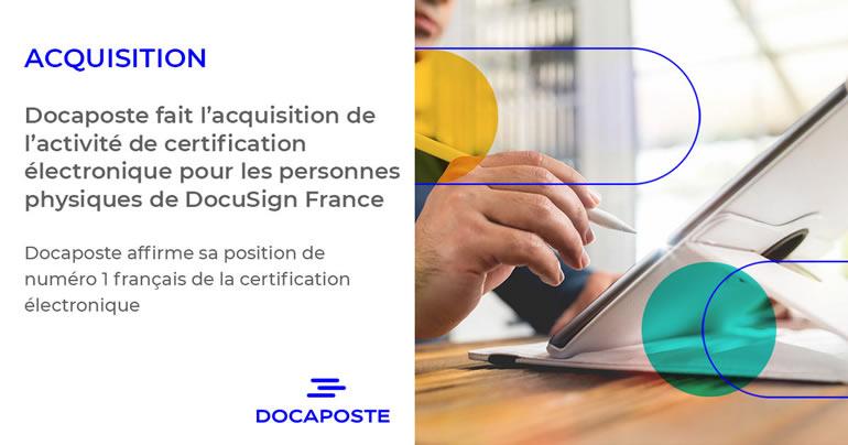 Docaposte fait l'acquisition de l'activité de certification électronique pour les personnes physiques de DocuSign France