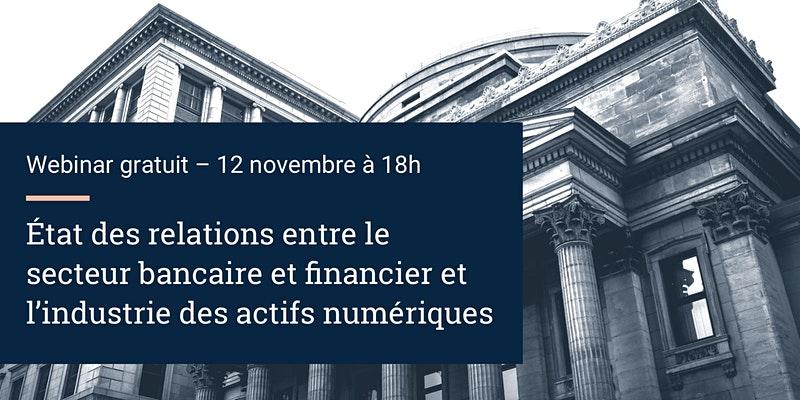 Relations entre le secteur banque-finance et l'industrie crypto en France