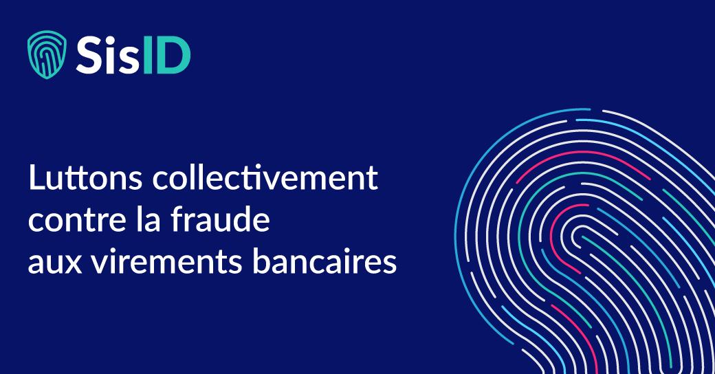 La fintech française Sis ID annonce une levée de fonds de 5 M€ en Série A