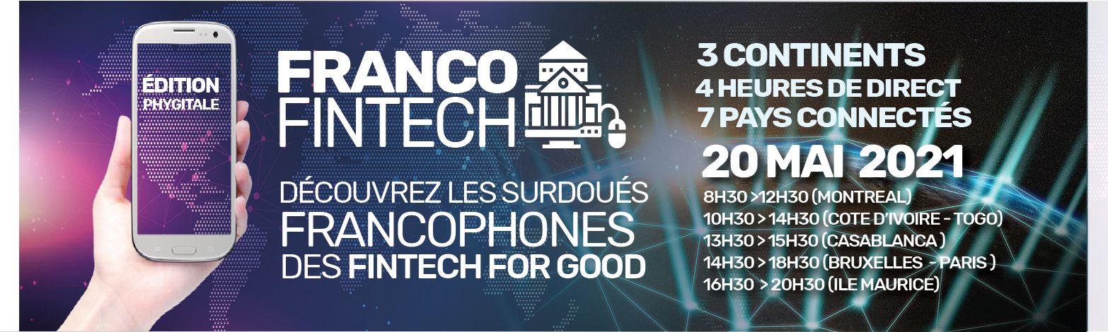 Planet Fintech vous offre la retransmission FRANCO- FINTECH - la rencontre annnuelle des pôles d'excellence francophones Fintech for good
