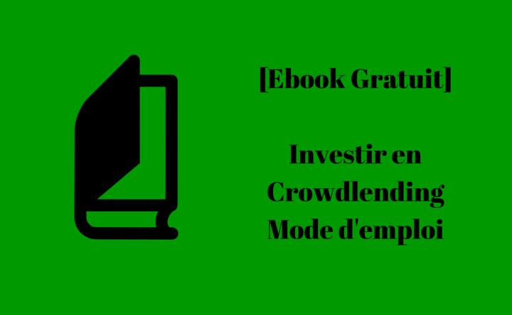 [Ebook] Investir en crowdlending : Mode d'emploi