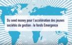Du seed money pour l'accélération des jeunes sociétés de gestion : le fonds Emergence