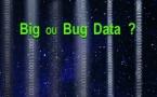 Big ou Bug Data ? Manuel à l'usage des datadéontologues
