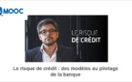 MOOC - Le risque de crédit : des modèles au pilotage de la banque