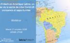 La Fintech en Amérique Latine, un pilier de la sortie de crise Covid-19 : croissance et opportunités
