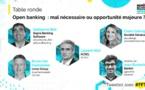 Open banking mal nécessaire ou opportunité majeure