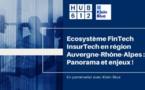 HUB612 analyse l'écosystème FinTech InsurTech en région Auvergne-Rhône-Alpes