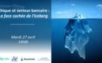 Ethique et secteur bancaire : la face cachée de l'Iceberg