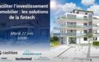 Faciliter l'investissement immobilier : les solutions de la fintech