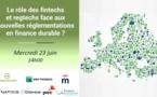 Le rôle des fintechs et regtechs face aux nouvelles réglementations en finance durable ?