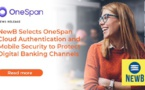La néobanque NewB choisit OneSpan pour sécuriser ses canaux numériques