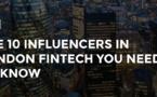 Les 10 personnalités des FinTech parmi les plus influentes à Londres