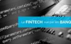 La Fintech vue par les Banques