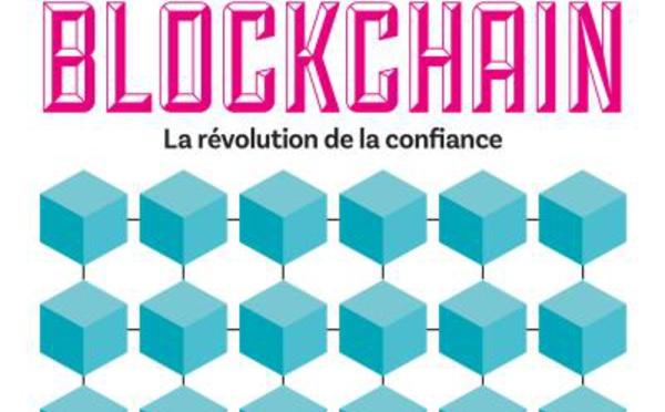 Les éditions Eyrolles présentent : BLOCKCHAIN, la révolution de la confiance