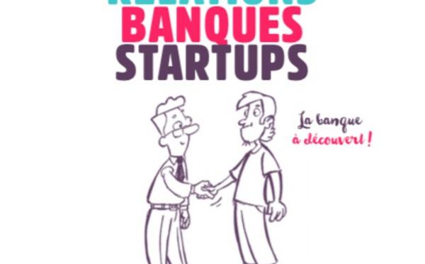 A lire : Le guide des bonnes relations banques / startups