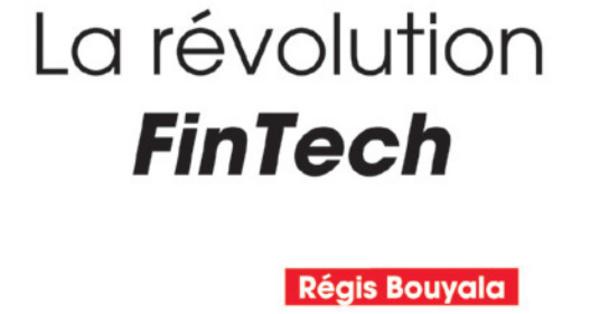 A lire : La révolution FinTech (Revue Banque Edition)
