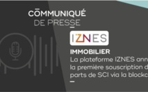 Immobilier : La plateforme IZNES annonce la première souscription de parts de SCI via la blockchain